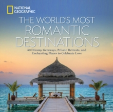 The World's Most Romantic Destinations, Hardback Book