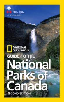 NG Guide to the National Parks of Canada, 2nd Edition, Paperback / softback Book
