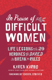 In Praise of Difficult Women, Hardback Book