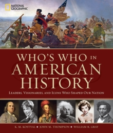 Who's Who in American History: Leaders, Visonaries, and Icons Who Shaped Our Nation, Hardback Book