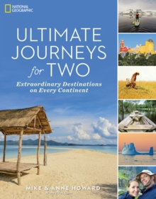 Ultimate Journeys for Two: Extraordinary Destinations on Every Continent, Paperback Book
