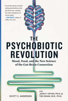 The Psychobiotic Revolution, Hardback Book
