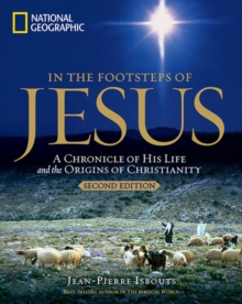 In the Footsteps of Jesus: A Journey Through His Life, Paperback Book