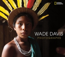 Wade Davis Photographs, Hardback Book