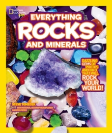 Everything Rocks and Minerals : Dazzling Gems of Photos and Info That Will Rock Your World, Paperback Book