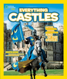 Everything Castles : Capture These Facts, Photos, and Fun to be King of the Castle!, Paperback Book