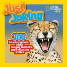 Just Joking : 300 Hilarious Jokes, Tricky Tongue Twisters, and Ridiculous Riddles, Paperback Book