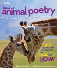 National Geographic Kids Book of Animal Poetry : 200 Poems with Photographs That Squeak, Soar, and Roar!, Hardback Book
