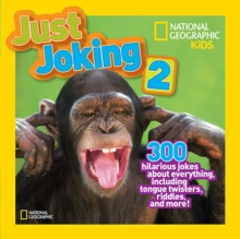 Just Joking 2 : 300 Hilarious Jokes About Everything, Including Tongue Twisters, Riddles, and More, Paperback Book