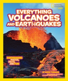 Everything Volcanoes and Earthquakes : Earthshaking Photos, Facts, and Fun!, Paperback Book