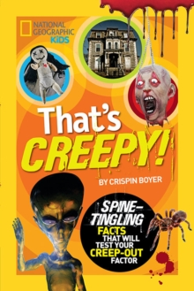 That's Creepy : Spine-Tingling Facts That Will Test Your Creep-out Factor, Paperback Book