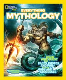 Everything Mythology : Begin Your Quest for Facts, Photos, and Fun Fit for Gods and Goddesses, Paperback Book