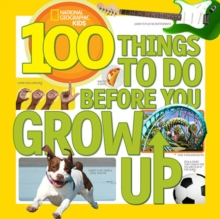 100 Things to Do Before You Grow Up, Paperback / softback Book