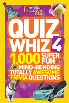 Quiz Whiz 4 : 1,000 Super Fun Mind-Bending Totally Awesome Trivia Questions, Paperback / softback Book