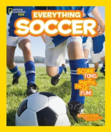 Everything Soccer : Score Tons of Photos, Facts, and Fun, Paperback Book