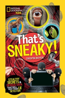 That's Sneaky : Stealthy Secrets and Devious Data That Will Test Your Lie Detector, Paperback Book