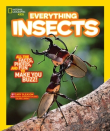 National Geographic Kids Everything Insects : All the Facts, Photos, and Fun to Make You Buzz, Paperback Book