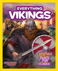 Everything Vikings : All the Incredible Facts and Fierce Fun You Can Plunder, Paperback Book