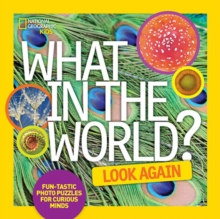 What in the World? Look Again : Fun-Tastic Photo Puzzles for Curious Minds, Hardback Book