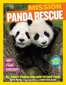 Mission: Panda Rescue : All About Pandas and How to Save Them, Paperback / softback Book