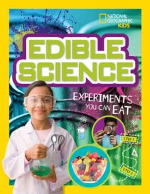 Edible Science : Experiments You Can Eat, Paperback Book