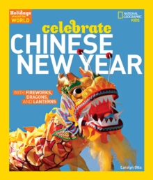 Holidays Around the World: Celebrate Chinese New Year : With Fireworks, Dragons, and Lanterns, Paperback Book