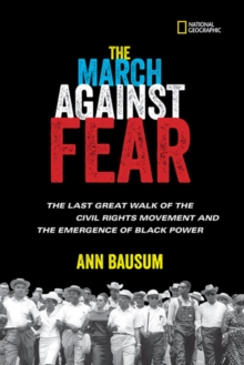 The March Against Fear : The Last Great Walk of the Civil Rights Movement and the Emergence of Black Power, Hardback Book