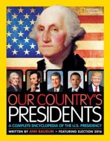 Our Country's Presidents : A Complete Encyclopedia of the U.S. Presidency, Hardback Book