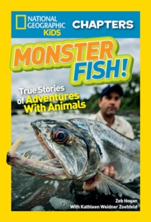 National Geographic Kids Chapters: Monster Fish! : True Stories of Adventures with Animals, Paperback / softback Book