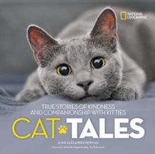 Cat Tales : True Stories of Kindness and Companionship with Kitties, Hardback Book