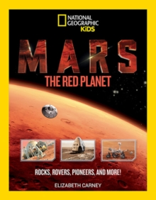 Mars: The Red Planet : Rocks, Rovers, Pioneers, and More!, Paperback Book