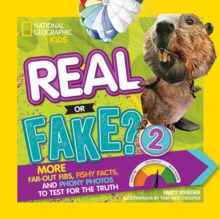 Real or Fake? 2 : More Far-out Fibs, Fishy Facts, and Phony Photos to Test for the Truth, Paperback Book