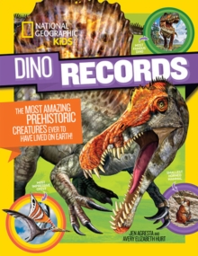 Dino Records : The Most Amazing Prehistoric Creatures Ever to Have Lived on Earth!, Paperback Book