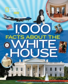 1,000 Facts About The Whitehouse, Hardback Book