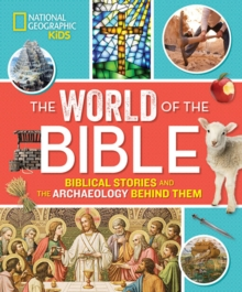 The World of the Bible : Biblical Stories and the Archaeology Behind Them, Hardback Book