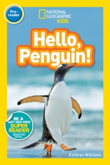 National Geographic Kids Readers: Hello, Penguin!, Paperback Book