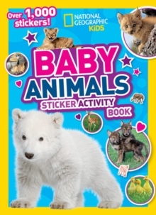 National Geographic Kids Baby Animals Sticker Activity Book, Paperback Book