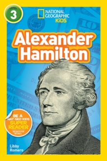 National Geographic Kids Readers: Alexander Hamilton, Paperback Book