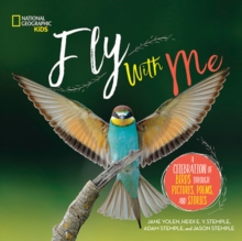 Fly with Me : A Celebration of Birds Through Pictures, Poems, and Stories, Hardback Book