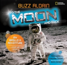 To the Moon and Back : My Apollo 11 Adventure, Hardback Book