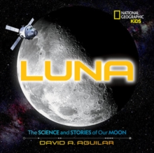 Luna : The Stories and Science of Our Moon, Hardback Book