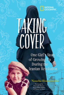 Taking Cover : One Girl's Story of Growing Up During the Iranian Revolution, Hardback Book