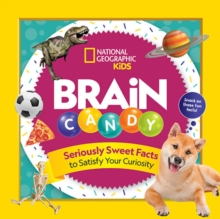 Brain Candy : 500 Sweet Facts to Satisfy Your Curiosity, Paperback / softback Book