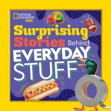 Surprising Stories Behind Everyday Stuff, Paperback / softback Book