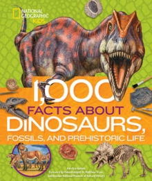 1,000 Facts About Dinosaurs, Fossils, and Prehistoric Life, Hardback Book