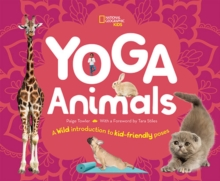 Yoga Animals : Playful Poses for Calming Your Wild Ones, Hardback Book