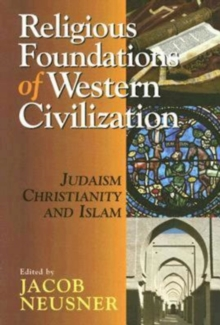 Religious Foundations of Western Civilization : Judaism, Christianity, and Islam, EPUB eBook