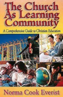 The Church As Learning Community : A Comprehensive Guide to Christian Education, EPUB eBook