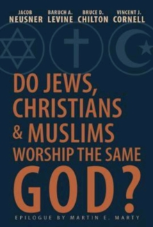 Do Jews, Christians and Muslims Worship the Same God?, EPUB eBook