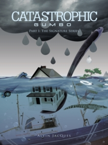 Catastrophic Gumbo : Part I: the Signature Series, EPUB eBook